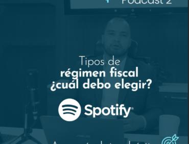 Régimen Fiscal ¿cuál debo elegir?